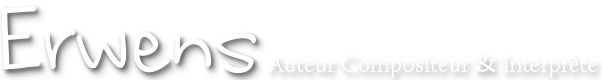 Site Officiel d'Erwens – Auteur Compositeur Interprète