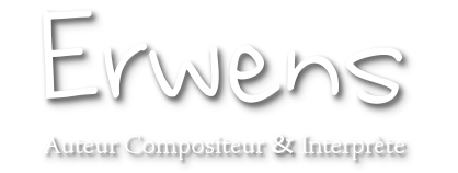 Site Officiel d'Erwens - Auteur Compositeur Interprète
